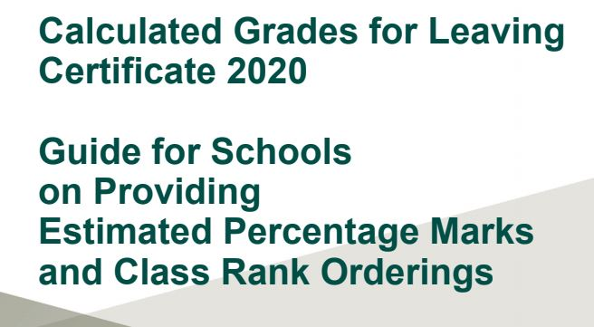 DES Circular: 0037/2020 Implementation of Calculated Grades Model For Leaving Certificate 2020 – Guide for Schools on Providing Estimated Percentage Marks and Class Rank Orderings