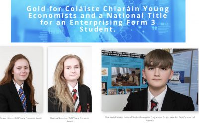 Gold for Coláiste Chiaráin Young Economists and a National Title for an Enterprising Form 3 Student.